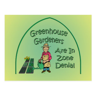 Greenhouse Gardeners Are In Zone Denial Postcard