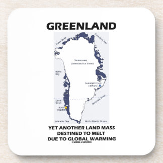Greenland Yet Another Land Mass Destined To Melt Drink Coaster