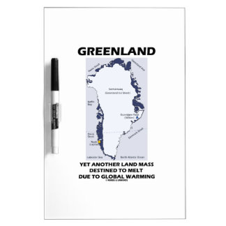 Greenland Yet Another Land Mass Destined To Melt Dry-Erase Board