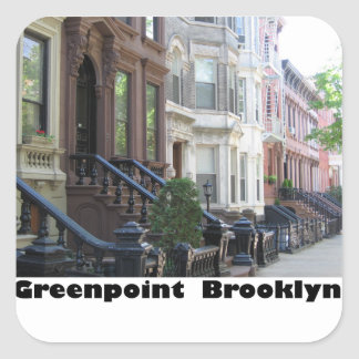 Greenpoint Brookyly Brownstone Buildings Square Sticker