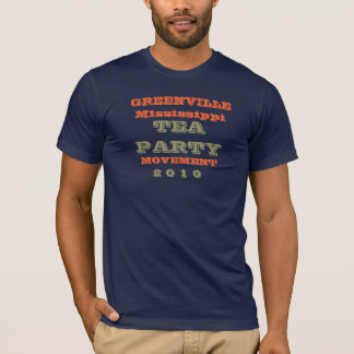 GREENVILLE MISSISSIPPI TEA PARTY T-Shirt