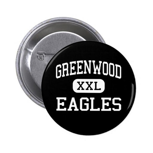 Greenwood - Eagles - High - Greenwood Pinback Button