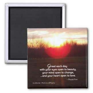 Greet each day with your eyes open to beauty... 2 inch square magnet