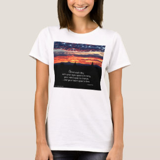 Greet each day with your eyes open to beauty... T-Shirt