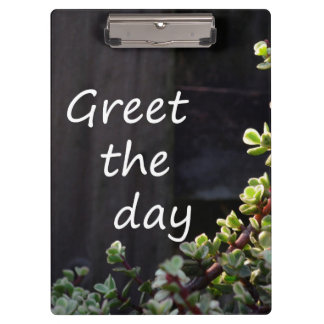 greet the day with baby jade clipboard