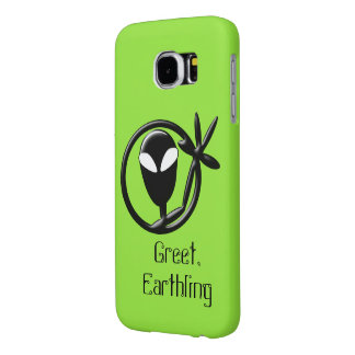 Greeting Alien Greet Earthling Samsung Galaxy S6 Case