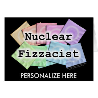 Greeting Card - NUCLEAR FIZZACIST