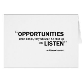 Greeting card - 'Opportunities don't knock...'