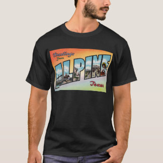 Greeting From ALPINE Texas - Vintage Travel T-Shirt