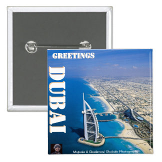 GREETING FROM DUBAI BY MOJISOLA A GBADAMOSI 2 INCH SQUARE BUTTON