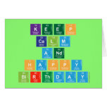 KEEP CALM AND HAPPY BIRTHDAY  Greeting/note cards