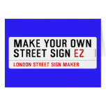 make your own street sign  Greeting/note cards