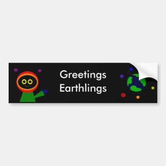 GREETINGS EARTHLINGS BUMPER STICKER