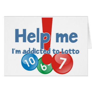 Greetings from a Lotto addict Card