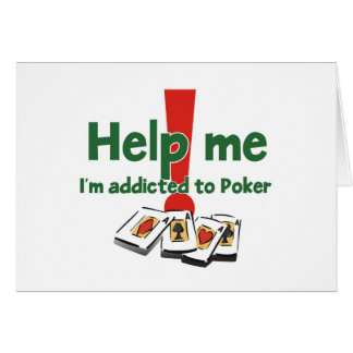 Greetings from a Poker addict Card