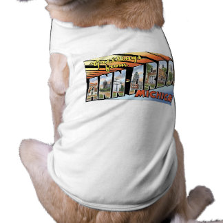 Greetings from Ann Arbor, Michigan! Doggie T Shirt