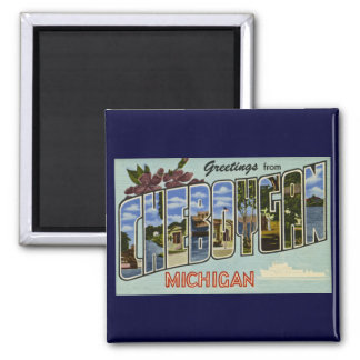 Greetings from Cheboygan Michigan! 2 Inch Square Magnet