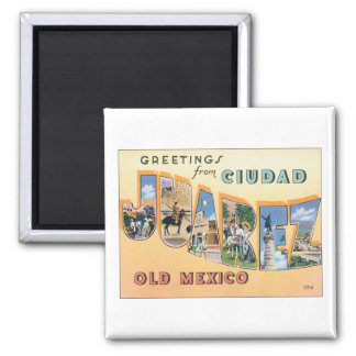 Greetings From Ciudad Juarez 2 Inch Square Magnet