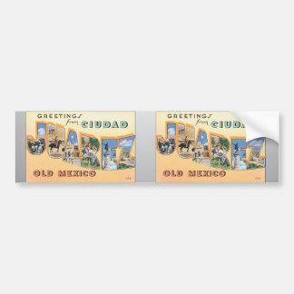 Greetings From Ciudad Juarez Old Mexico, Vintage Bumper Sticker