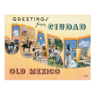 Greetings From Ciudad Juarez Post Card