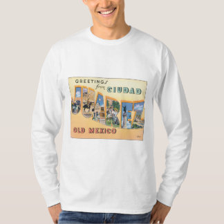 Greetings From Ciudad Juarez T-Shirt