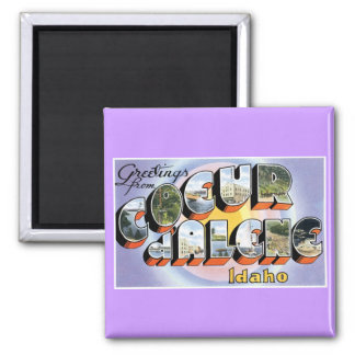 Greetings from Coeur d'Alene, Idaho! Refrigerator Magnets