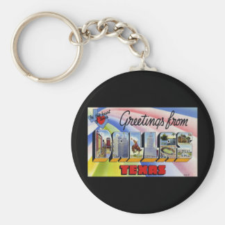 Greetings from Dallas Texas Keychain