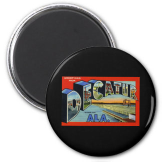 Greetings from Decatur Alabama 2 Inch Round Magnet