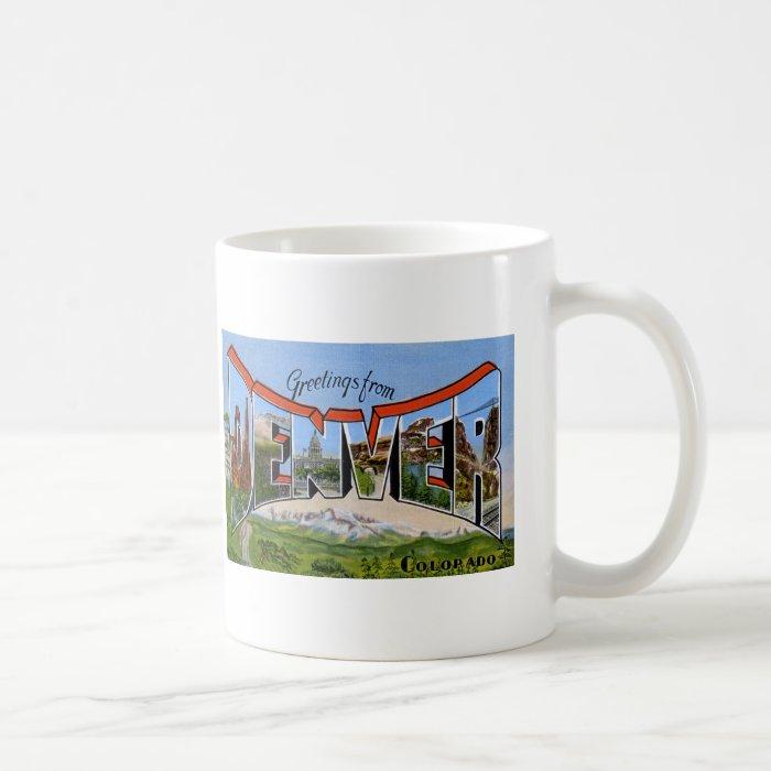Greetings from Denver Colorado Coffee Mug