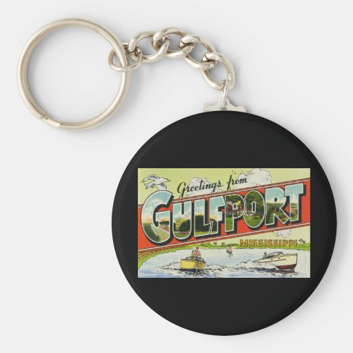 Greetings from Gulfport Mississippi Basic Round Button Keychain