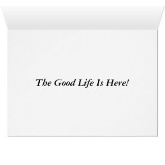 Greetings from Happyville. The Good Life Is Here! Card