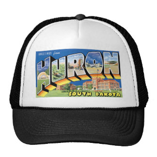 Greetings from Huron, South Dakota Hat