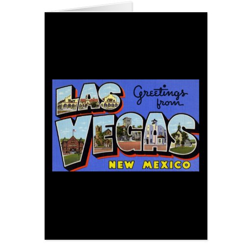 Greetings from Las Vegas New Mexico Greeting Card