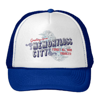 Greetings from Memoryloss City-forget troubles Trucker Hat