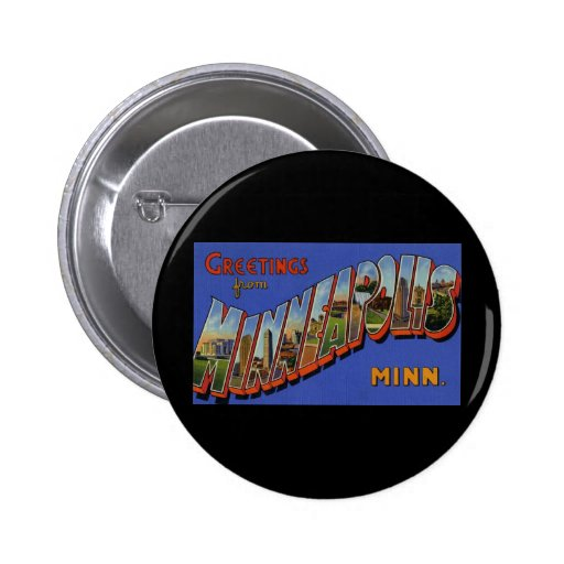 Greetings from Minneapolis Minnesota Pinback Buttons