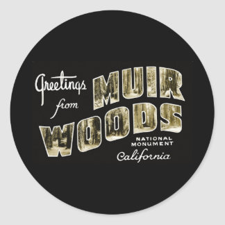 Greetings from Muir Woods National Monument Classic Round Sticker