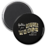 Greetings from Muir Woods National Monument Fridge Magnets