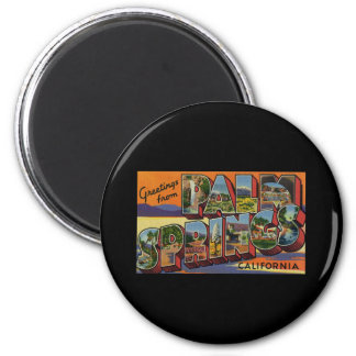 Greetings from Palm Springs California 2 Inch Round Magnet