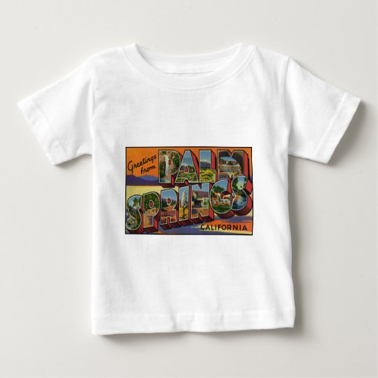 Greetings from Palm Springs California Baby T-Shirt
