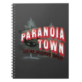 Greetings from Paranoia Town - Always Open Spiral Notebooks