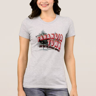 Greetings from Paranoia Town T Shirt