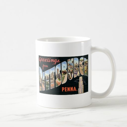 Greetings from Pittsburgh, Pennsylvania Classic White Coffee Mug