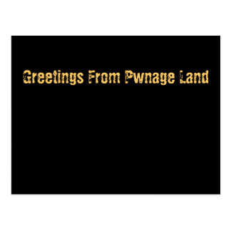 Greetings From Pwnage Land Postcard