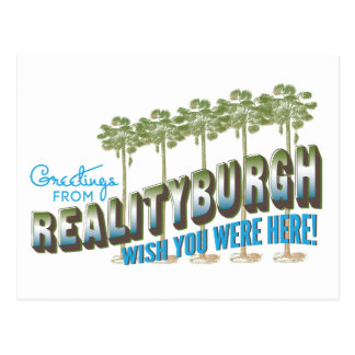 Greetings from Realityburgh - wish you were here Postcard