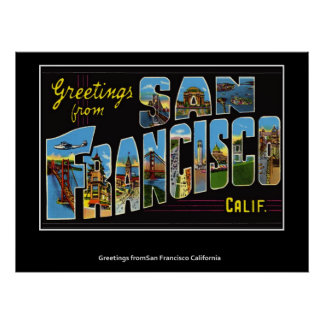 Greetings from San Francisco California Poster