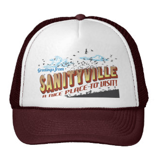 Greetings from Sanityville - a nice place to visit Trucker Hat