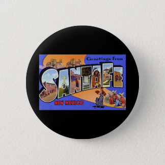 Greetings from Santa Fe New Mexico Button