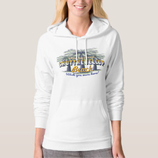 Greetings from ShutTheHellUp Beach - shut up Hoodie