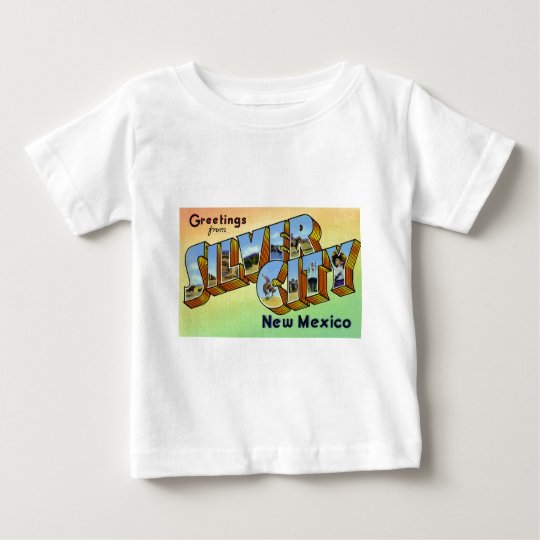 Greetings from Silver City New Mexico Baby T-Shirt