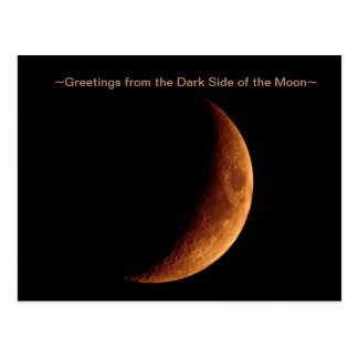 Greetings from the Dark Side of the Moon Postcard